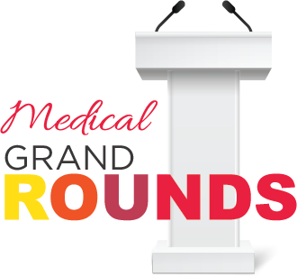 Medical Ground Rounds